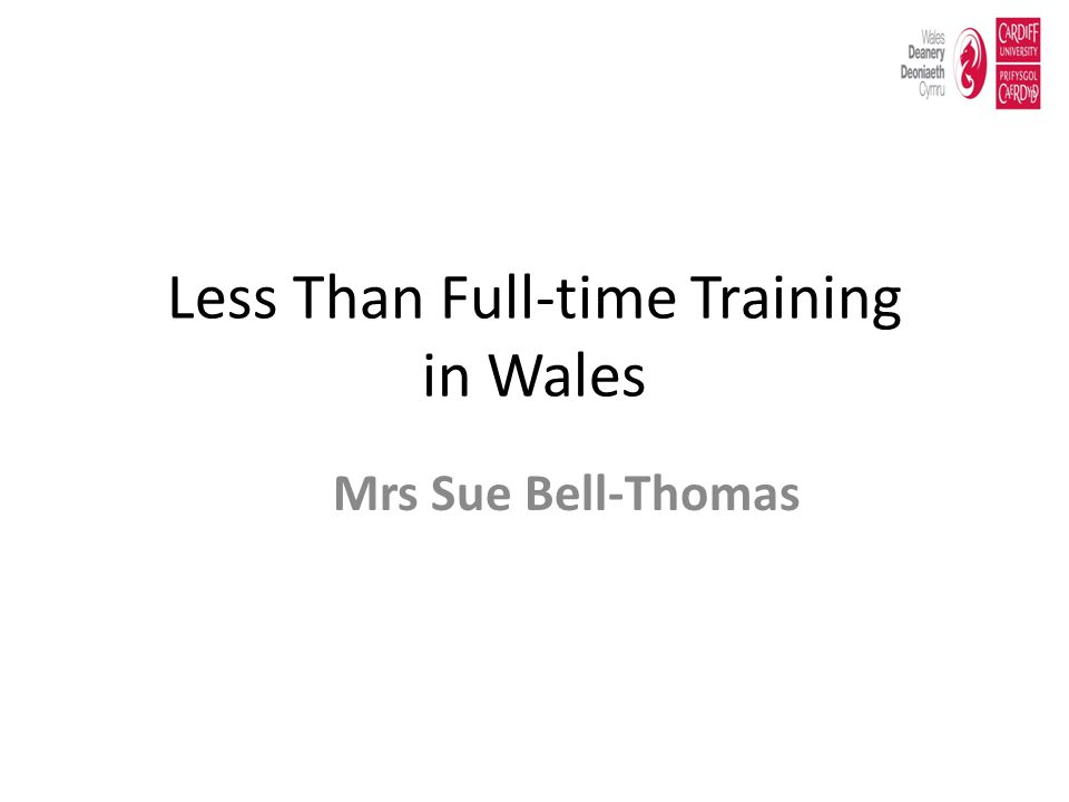 Less Than Full-time Training in Wales
