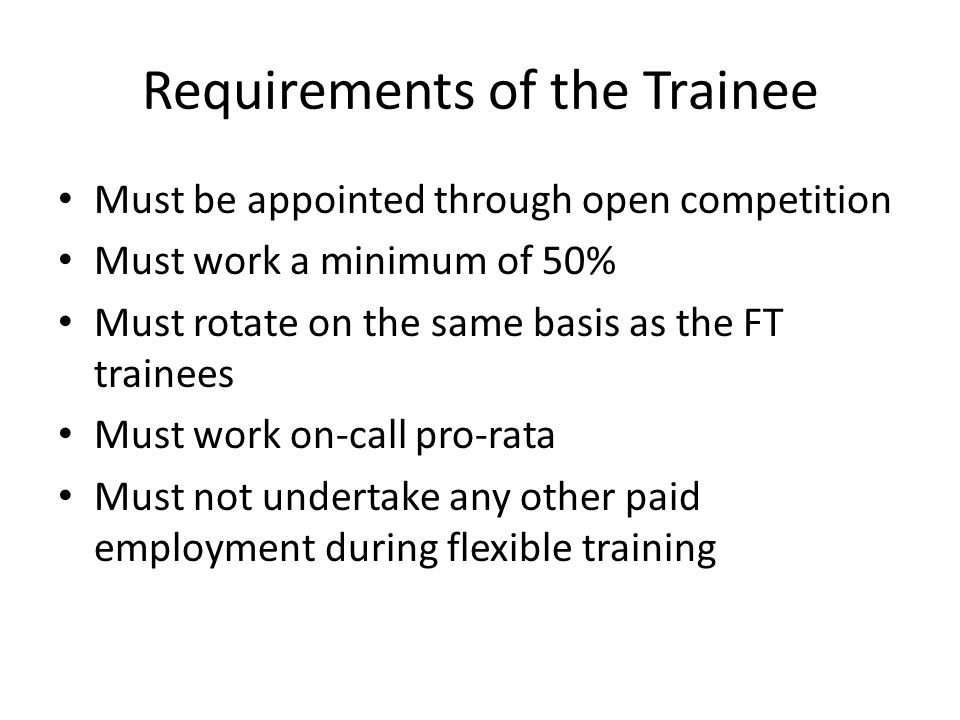 Requirements of the Trainee