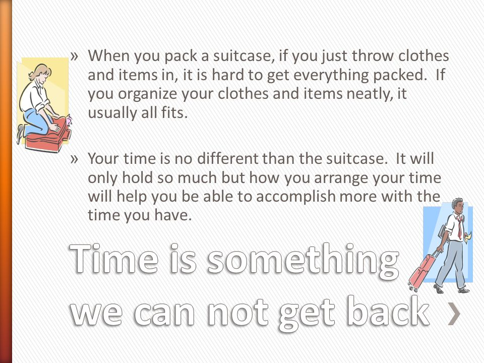 Time is something we can not get back