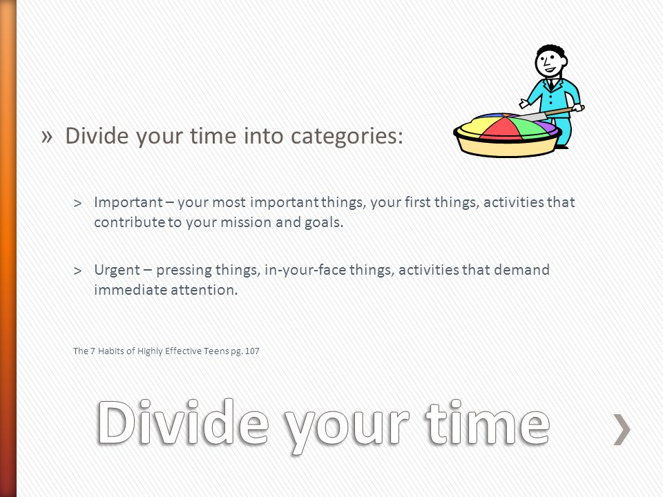 Divide your time Divide your time into categories: