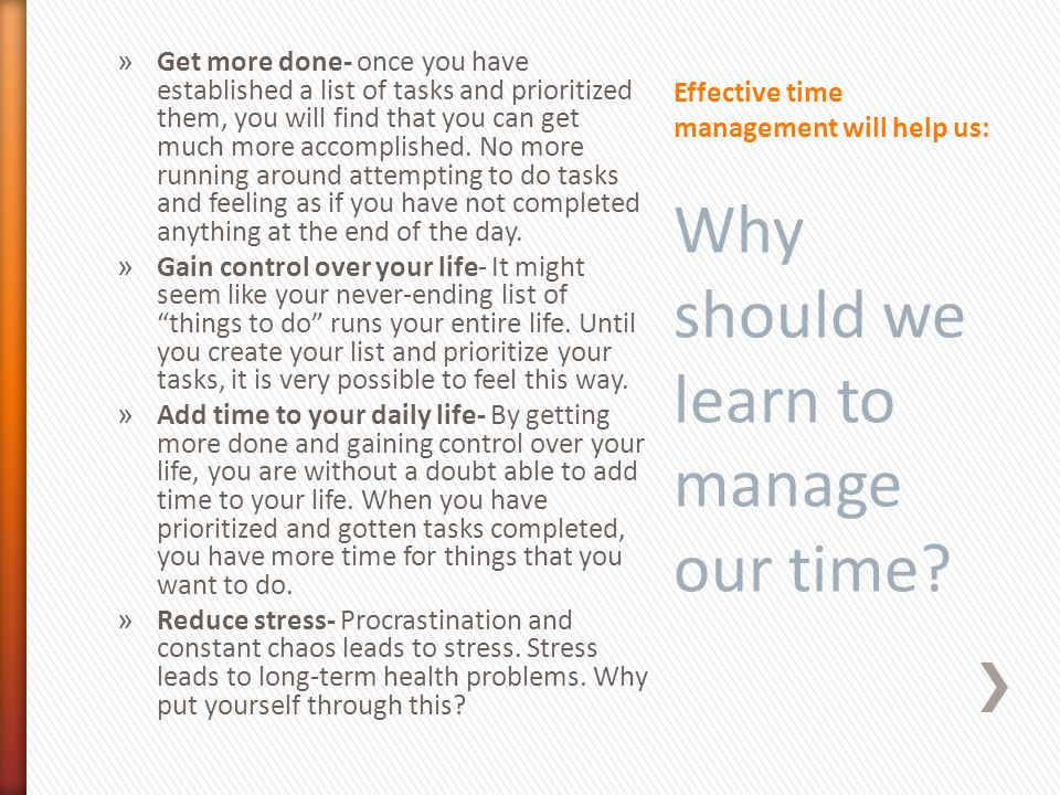 Effective time management will help us: