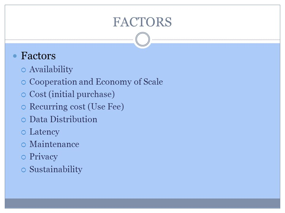 FACTORS Factors Availability Cooperation and Economy of Scale