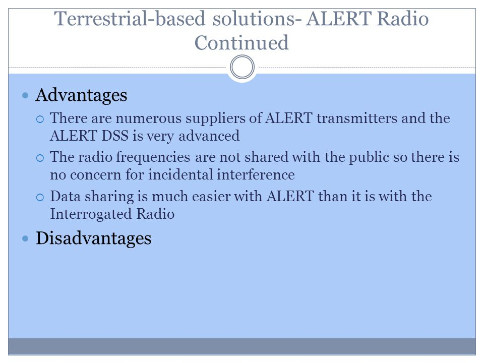 Terrestrial-based solutions- ALERT Radio Continued