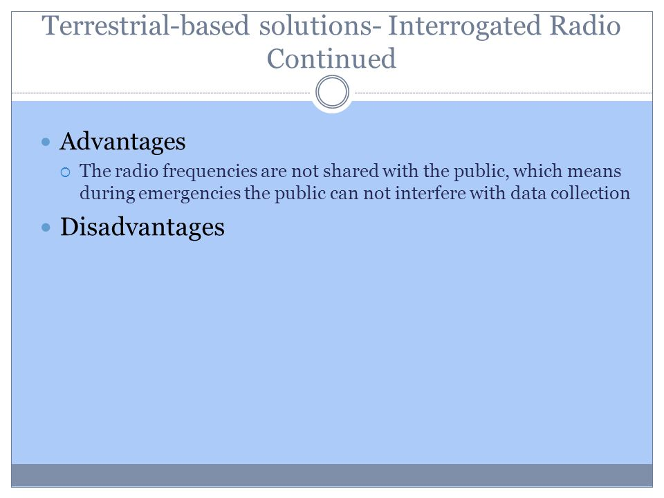 Terrestrial-based solutions- Interrogated Radio Continued