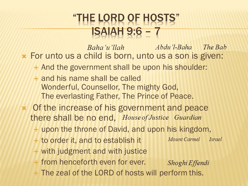 The Lord of hosts Isaiah 9:6 – 7