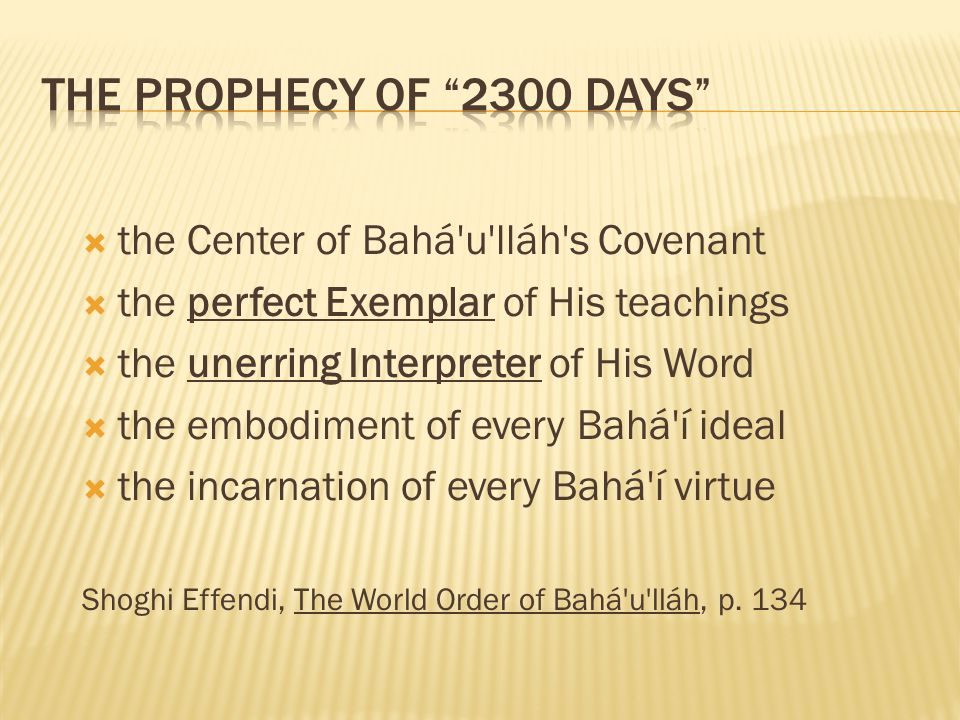 The Prophecy of 2300 Days the Center of Bahá u lláh s Covenant
