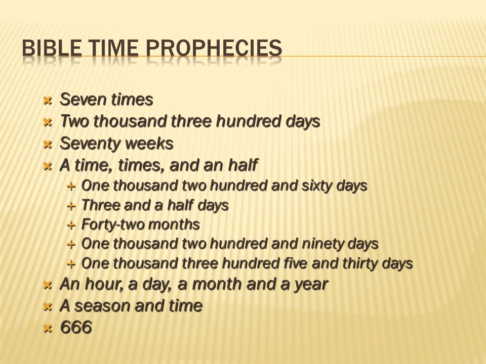 Bible Time Prophecies Seven times Two thousand three hundred days