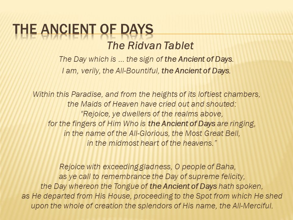 THE ANCIENT OF DAYS The Ridvan Tablet. The Day which is … the sign of the Ancient of Days.