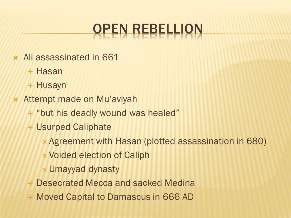 Open Rebellion Ali assassinated in 661 Hasan Husayn