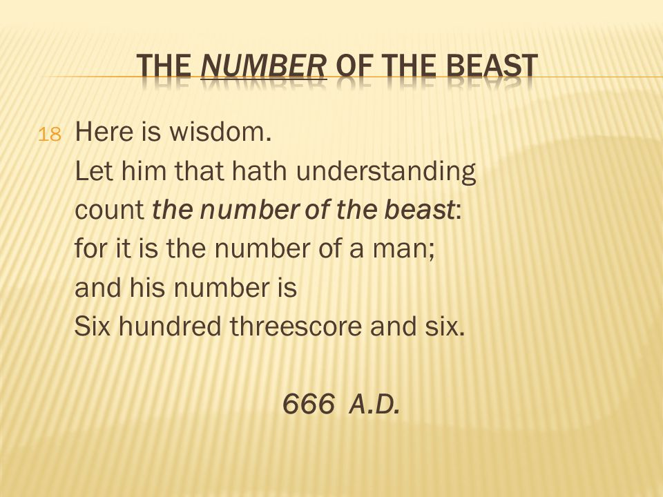 The Number of the Beast Here is wisdom.