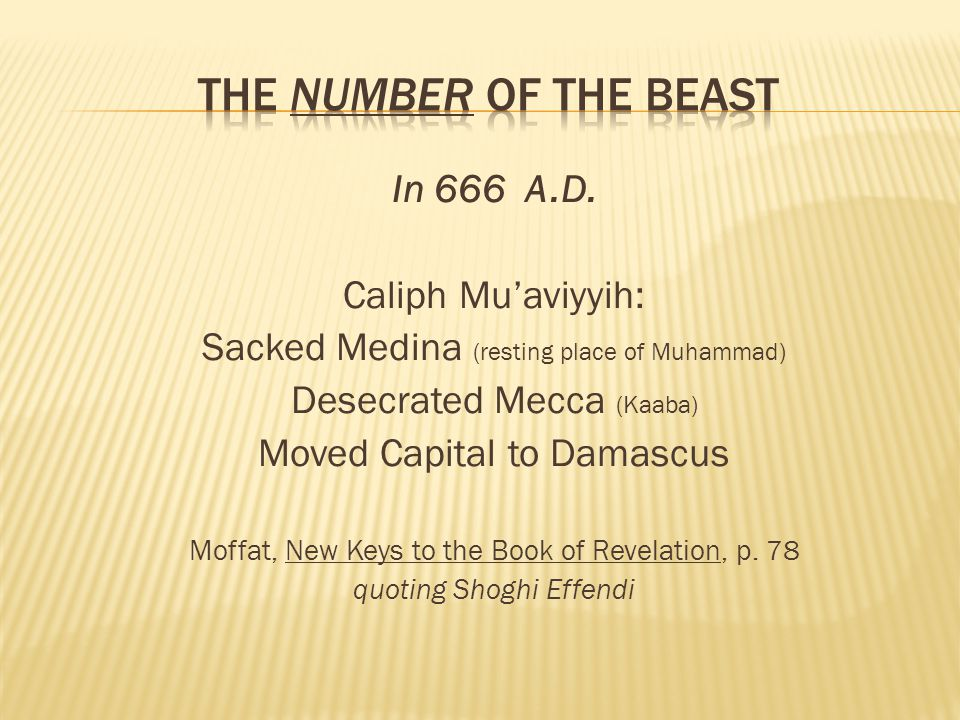 The Number of the Beast In 666 A.D. Caliph Mu'aviyyih: