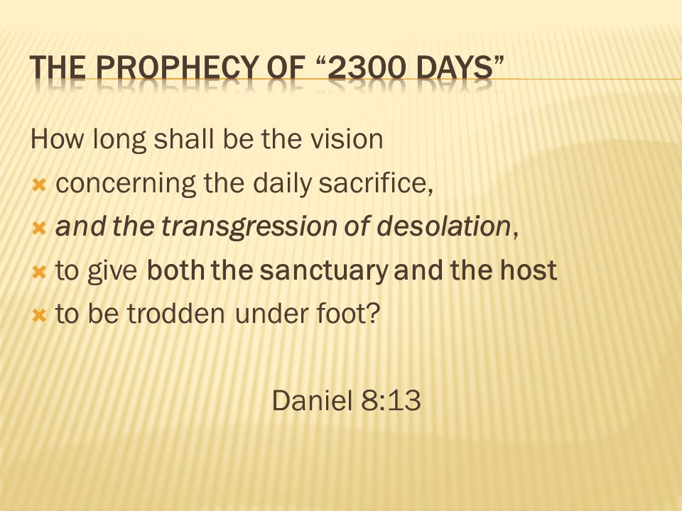 The Prophecy of 2300 Days How long shall be the vision