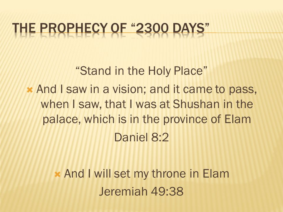 The Prophecy of 2300 Days Stand in the Holy Place