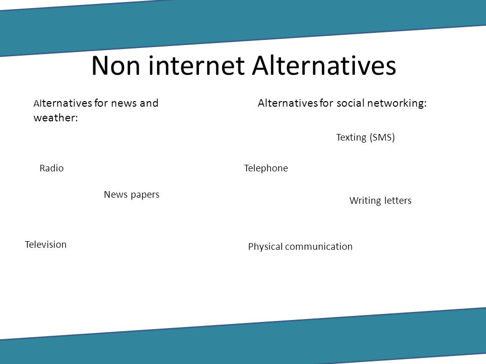 Non internet Alternatives