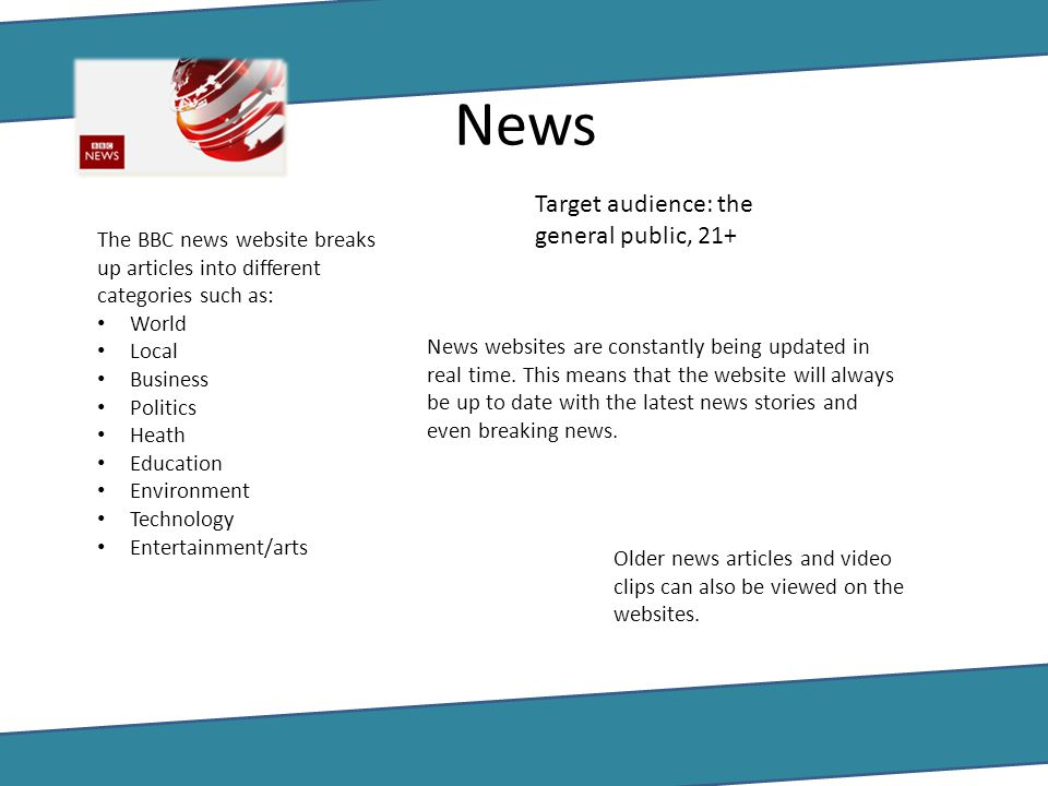 News Target audience: the general public, 21+