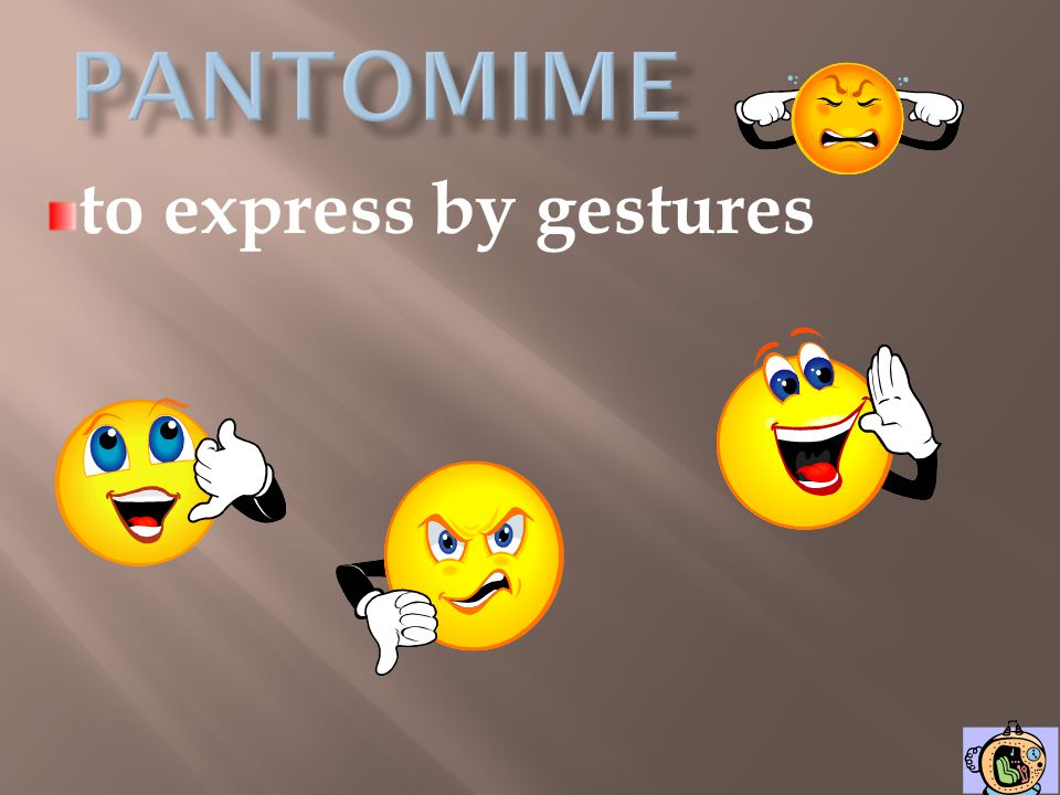 pantomime to express by gestures