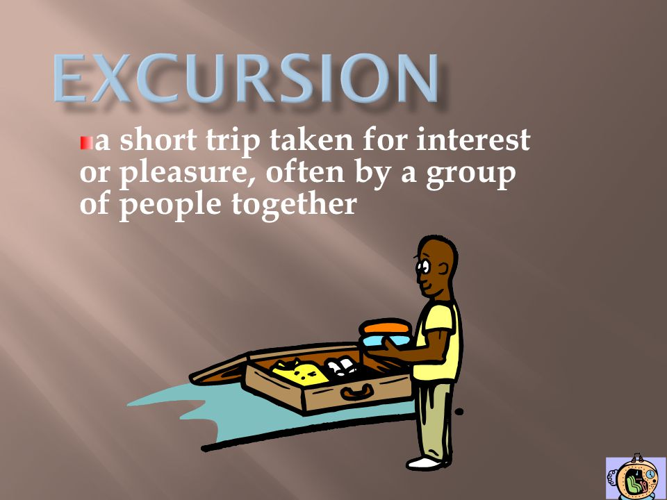 excursion a short trip taken for interest or pleasure, often by a group of people together