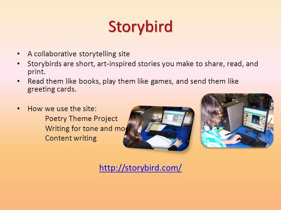 Storybird http://storybird.com/ A collaborative storytelling site