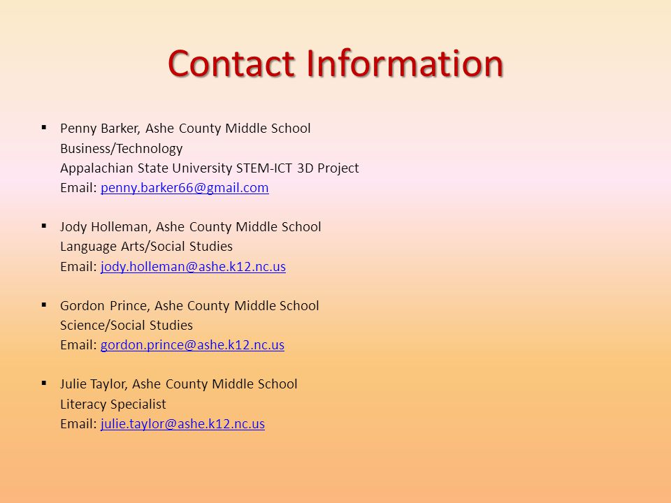 Contact Information Penny Barker, Ashe County Middle School. Business/Technology. Appalachian State University STEM-ICT 3D Project.