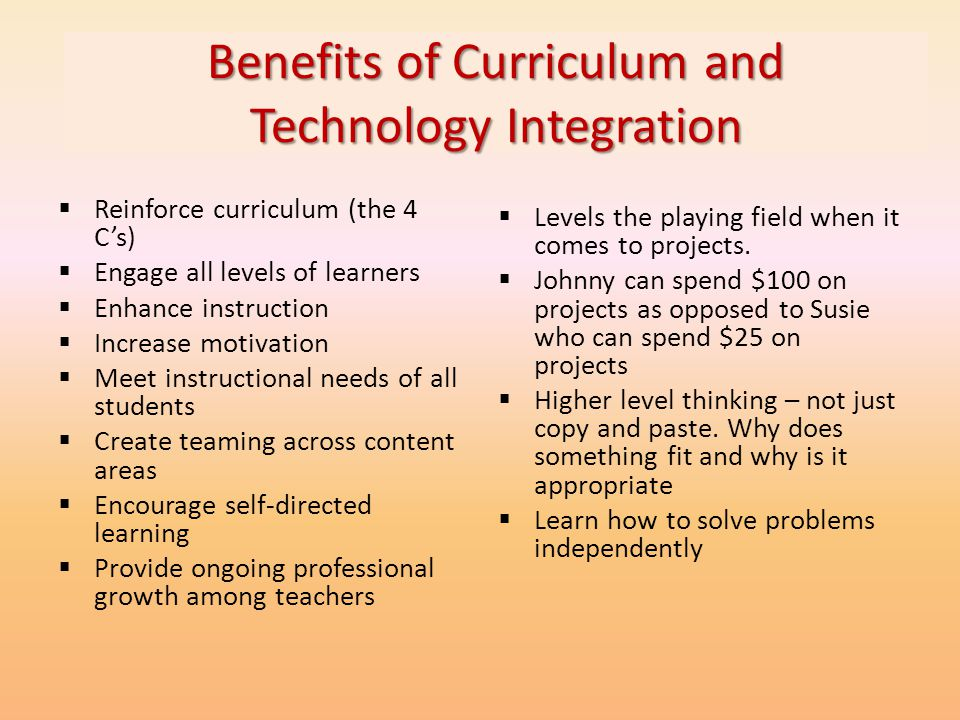 Benefits of Curriculum and Technology Integration