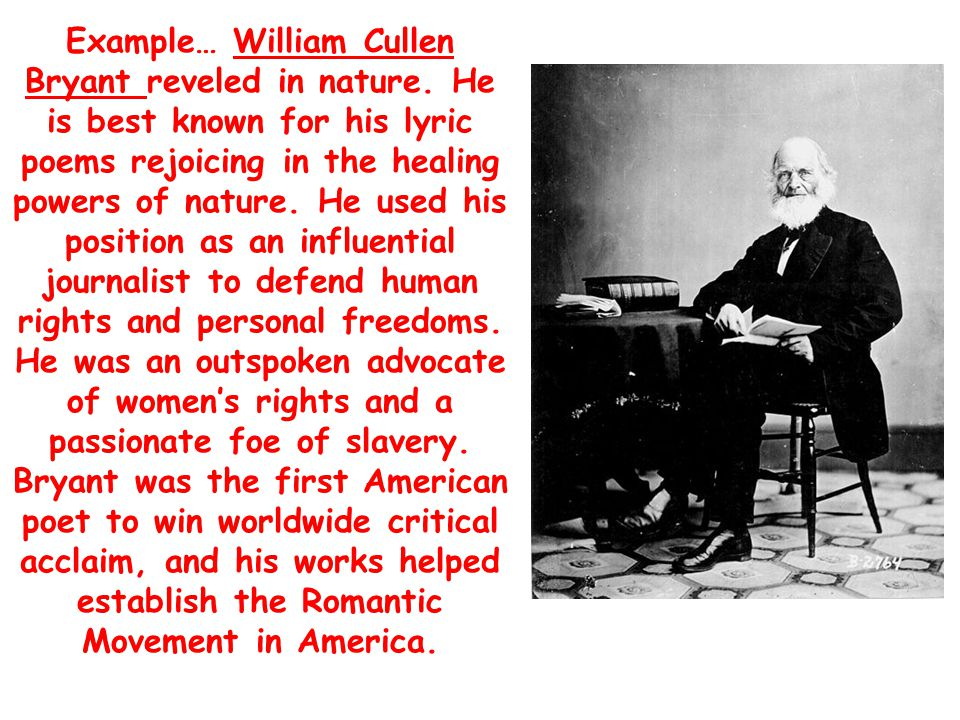 Example… William Cullen Bryant reveled in nature