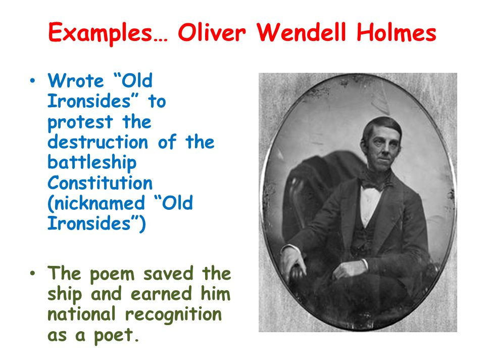 Examples… Oliver Wendell Holmes