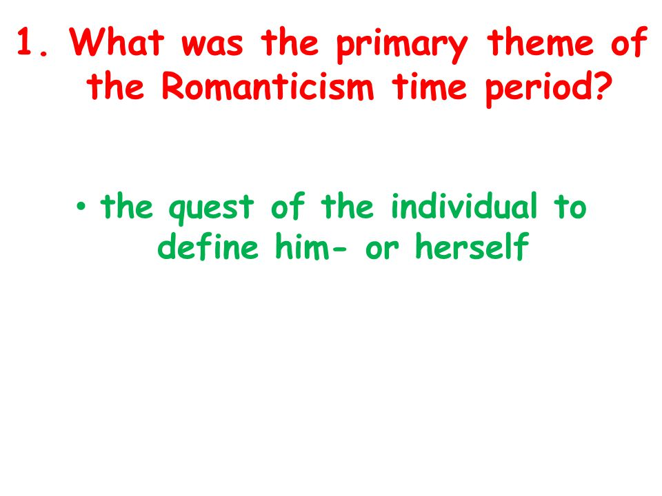 1. What was the primary theme of the Romanticism time period