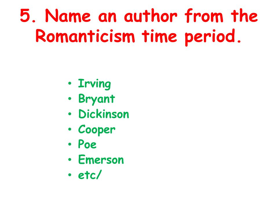 5. Name an author from the Romanticism time period.
