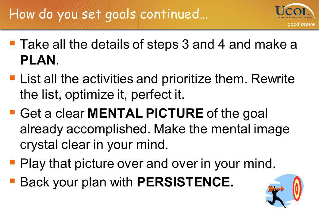 How do you set goals continued…