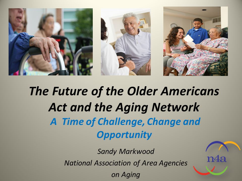 Sandy Markwood National Association of Area Agencies on Aging