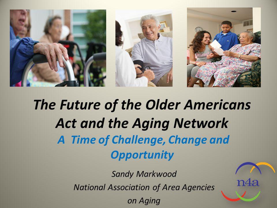 Sandy Markwood National Association of Area Agencies on Aging