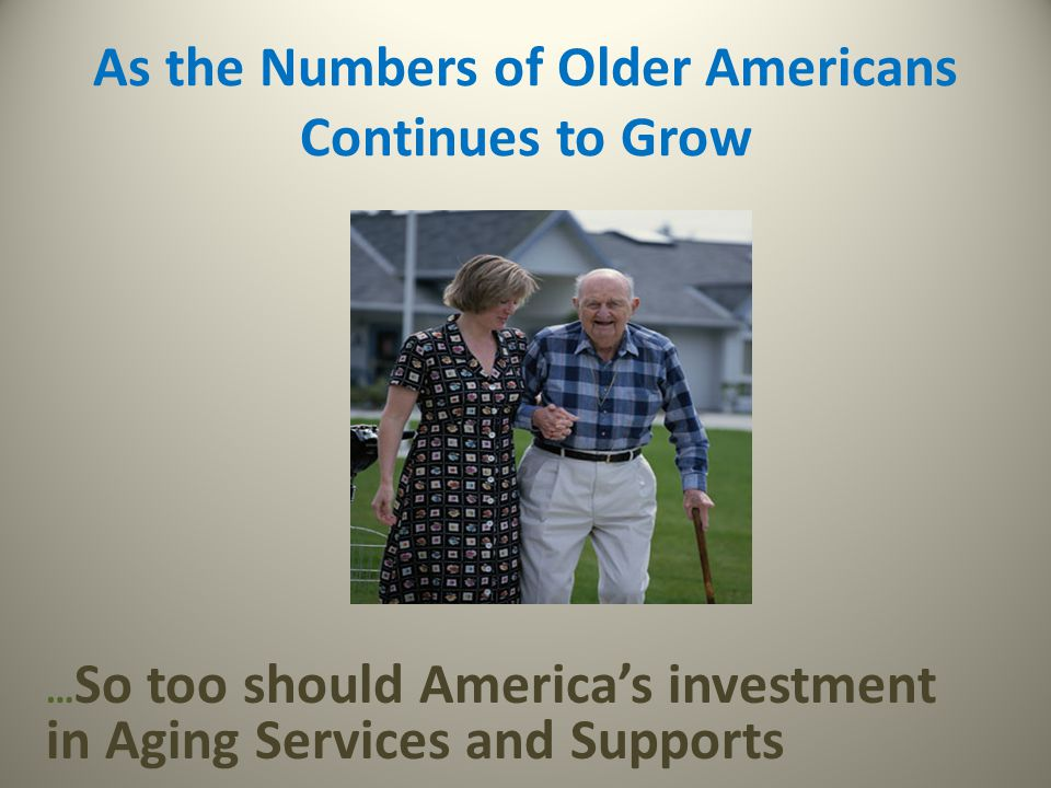 As the Numbers of Older Americans Continues to Grow