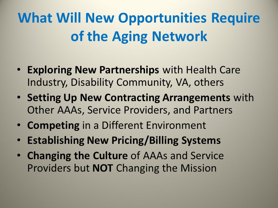 What Will New Opportunities Require of the Aging Network