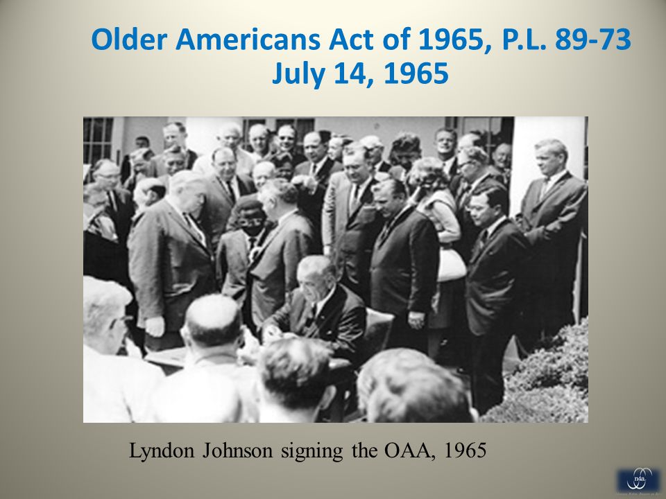 Older Americans Act of 1965, P.L. 89-73 July 14, 1965