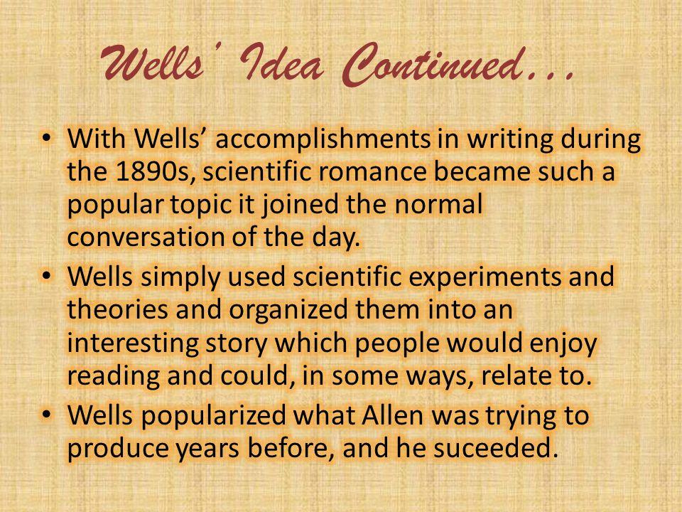 Wells' Idea Continued…