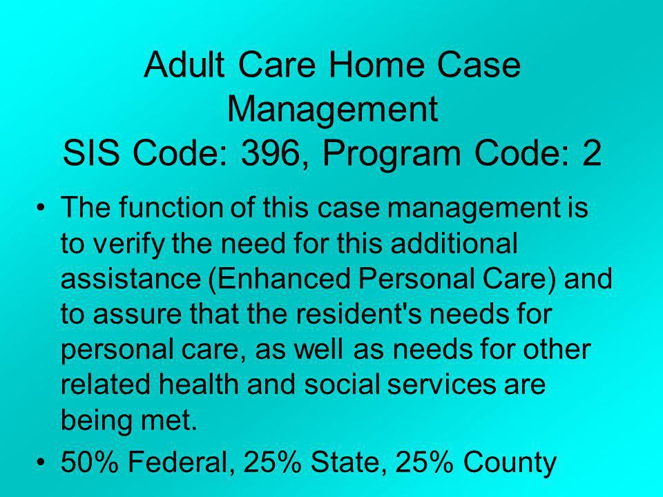 Adult Care Home Case Management SIS Code: 396, Program Code: 2