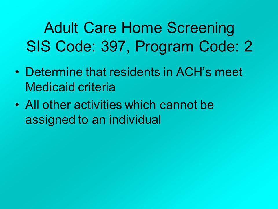 Adult Care Home Screening SIS Code: 397, Program Code: 2