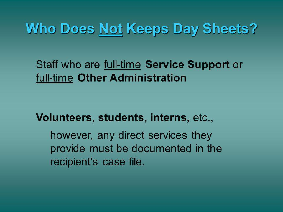 Who Does Not Keeps Day Sheets