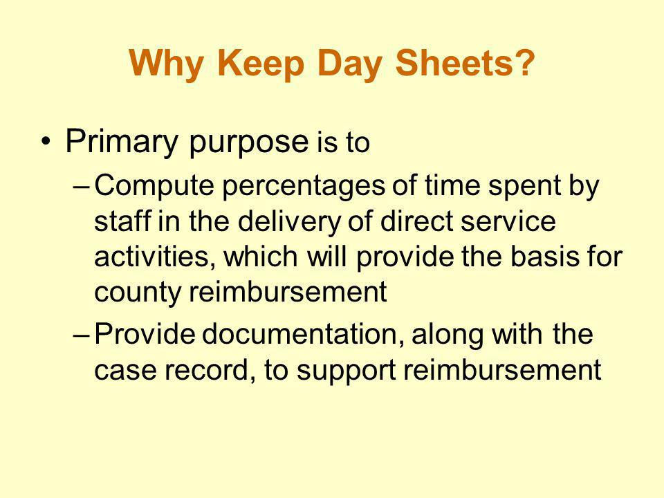 Why Keep Day Sheets Primary purpose is to
