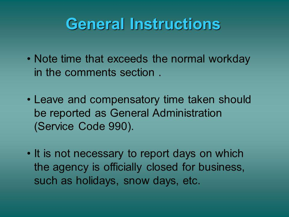 General Instructions Note time that exceeds the normal workday in the comments section .