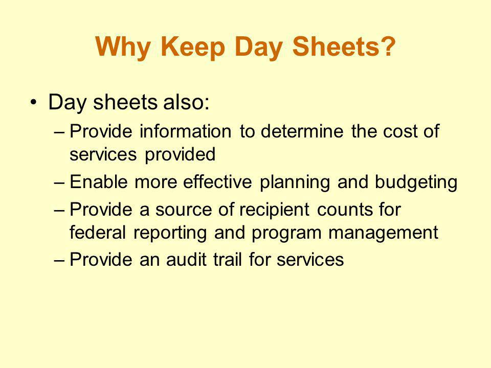 Why Keep Day Sheets Day sheets also: