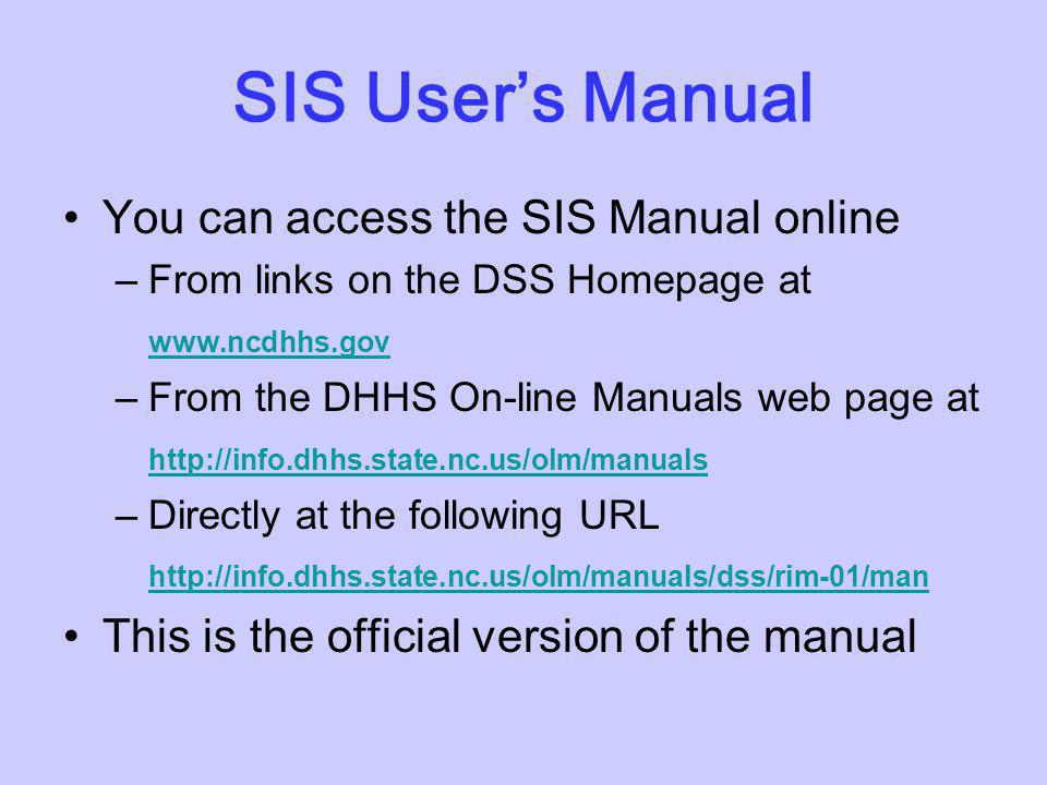 SIS User's Manual You can access the SIS Manual online