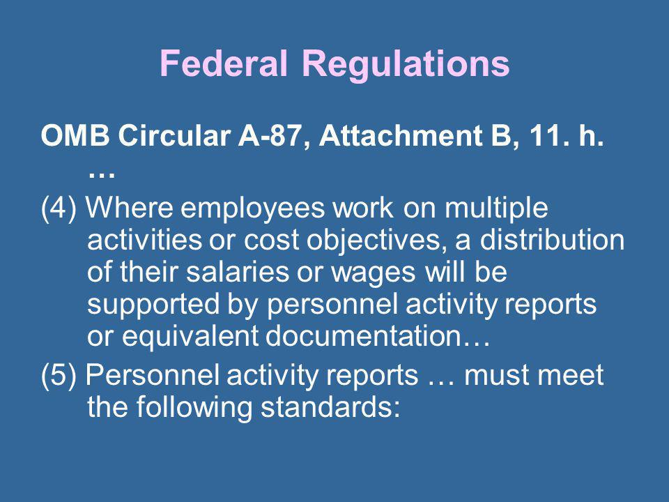 Federal Regulations OMB Circular A-87, Attachment B, 11. h. …