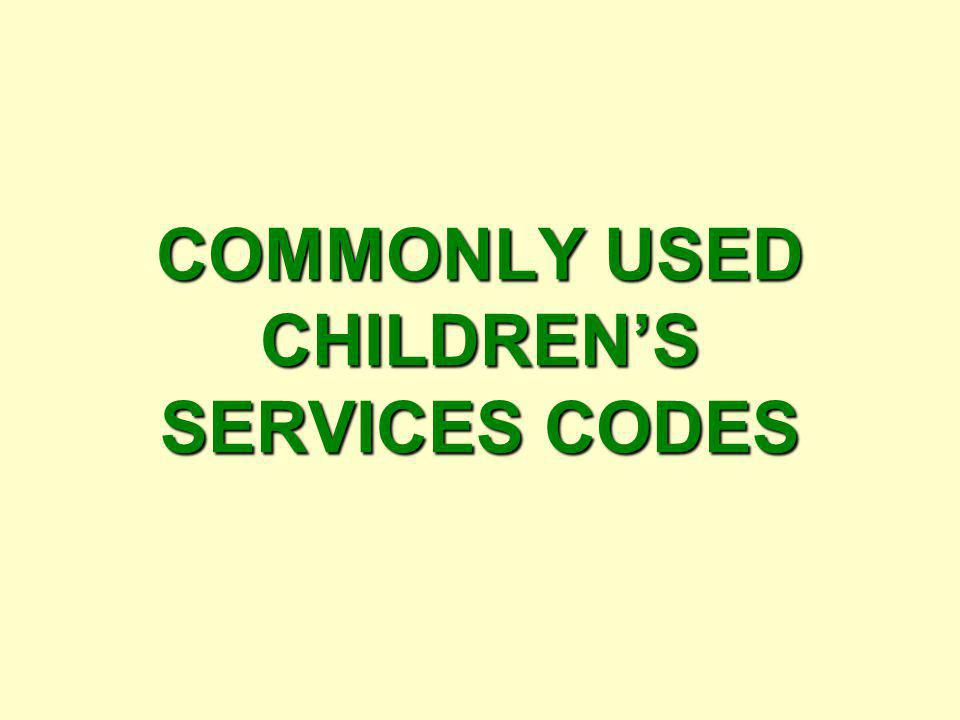 COMMONLY USED CHILDREN'S SERVICES CODES