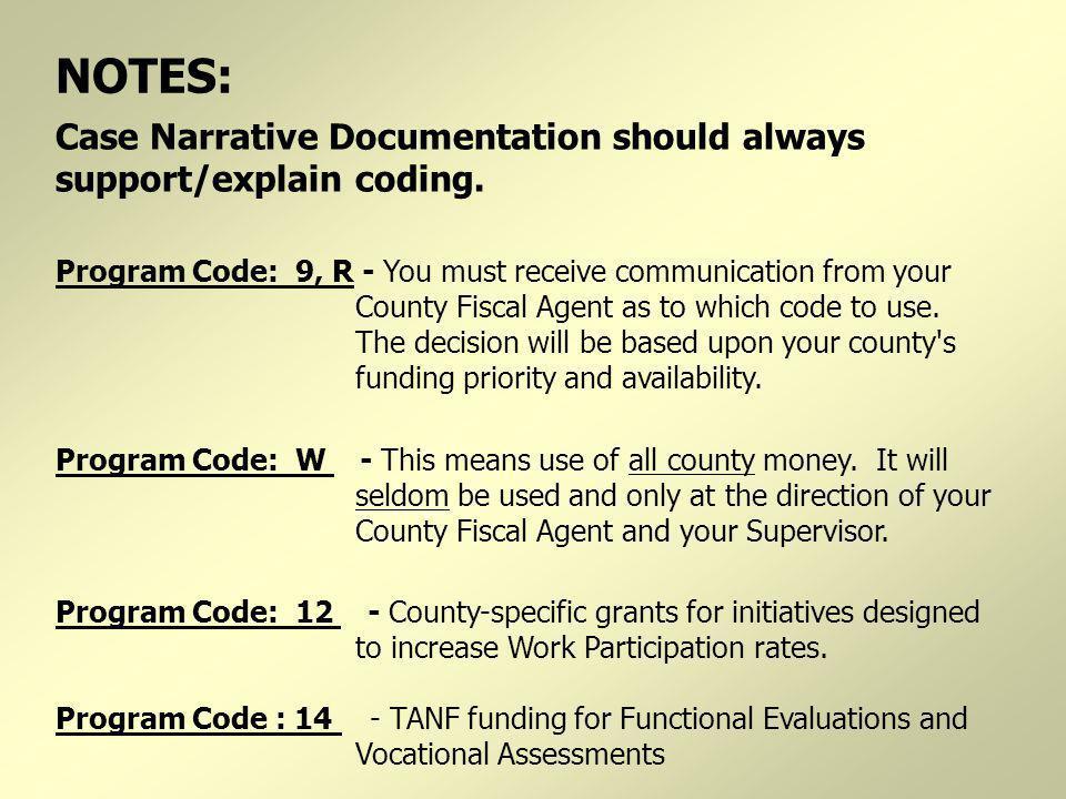 NOTES: Case Narrative Documentation should always support/explain coding.
