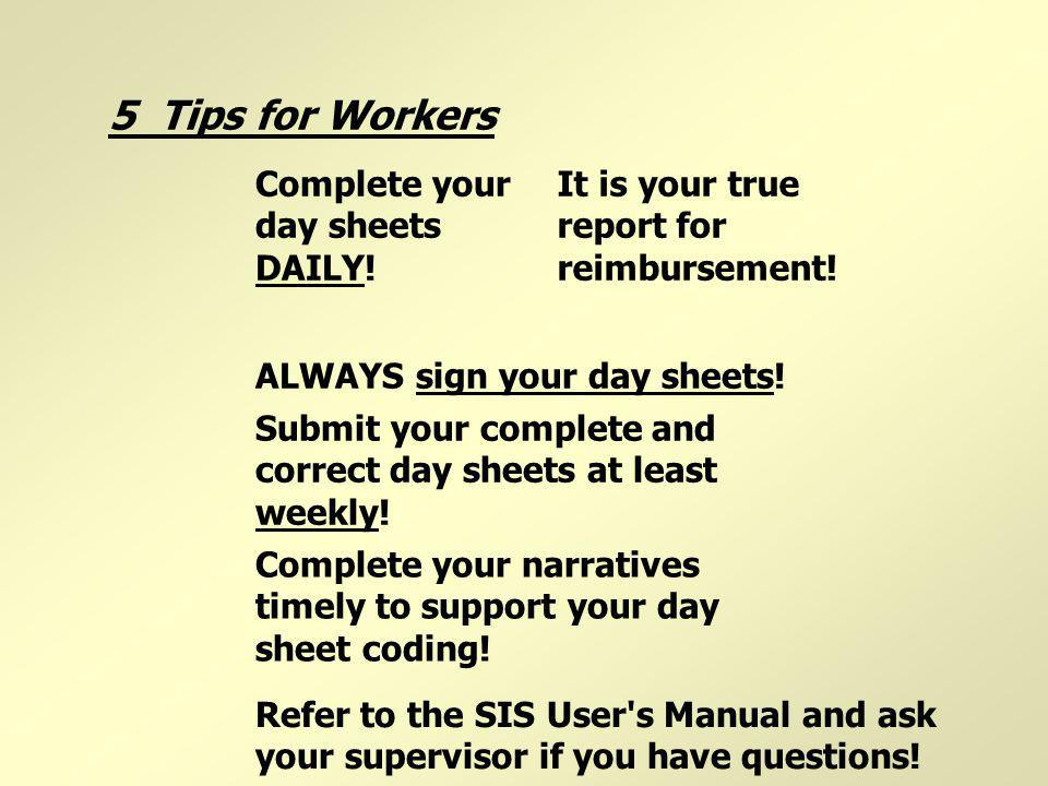 5 Tips for Workers Complete your day sheets DAILY!