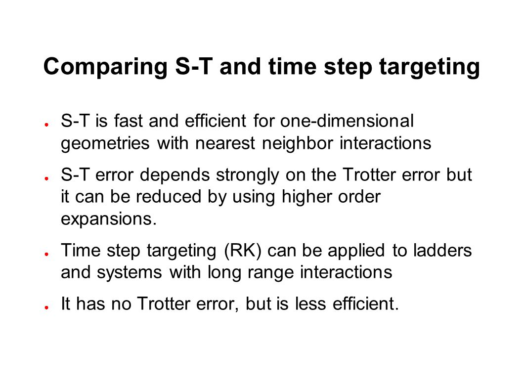 Comparing S-T and time step targeting