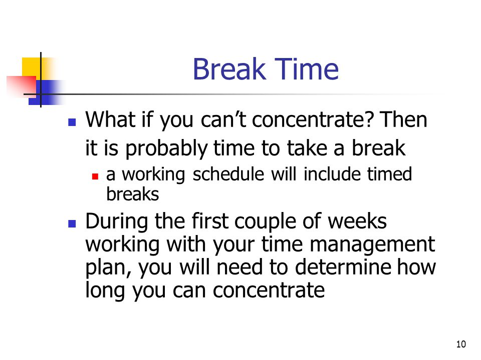 Break Time What if you can't concentrate Then