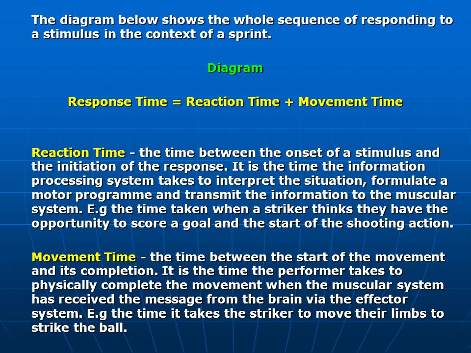 Response Time = Reaction Time + Movement Time