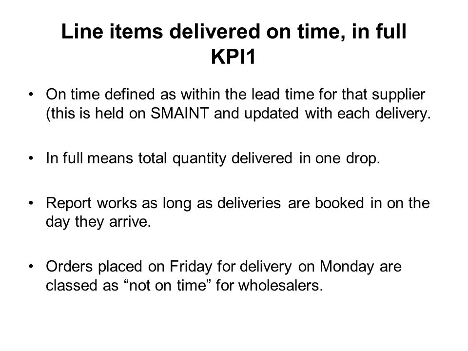 Line items delivered on time, in full KPI1